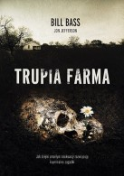 Bill Bass, Jon Jefferson - Trupia Farma